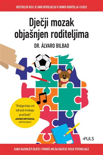 Dječji mozak objašnjen roditeljima - Alvaro Bilbao
