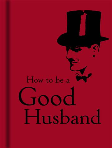 How to Be a Good Husband - Bodleian Library