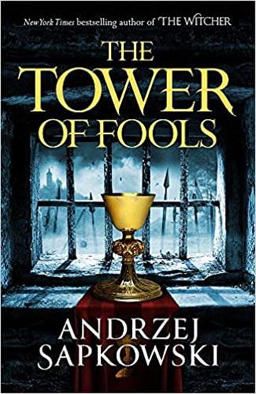 Tower of Fools - Andrzej Sapkowski