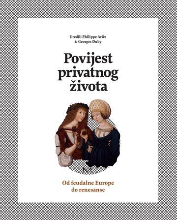 Povijest privatnog života 2: od feudalne - ur. Philippe Aries i Georges Duby